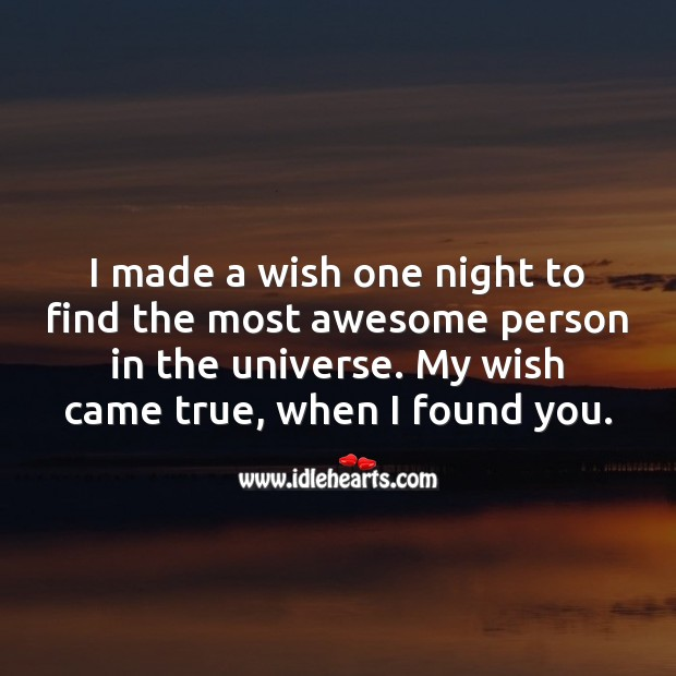I made a wish one night to find the most awesome person in the universe. Love Quotes for Her Image