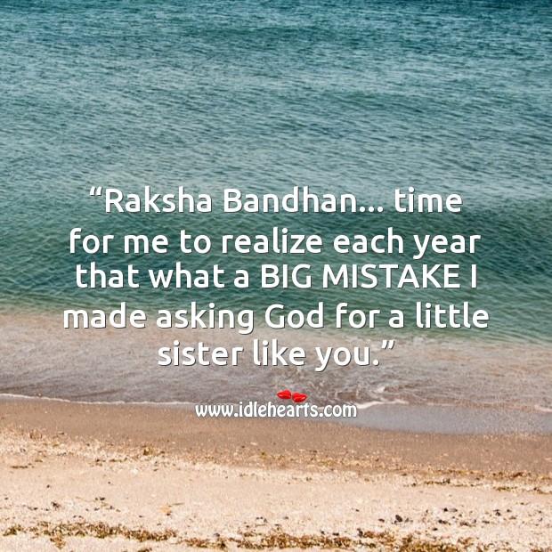 I made asking God for a little sister like you. Raksha Bandhan Messages Image