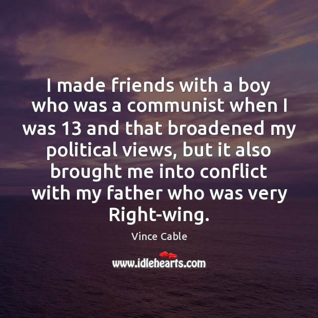 Image, I made friends with a boy who was a communist when I