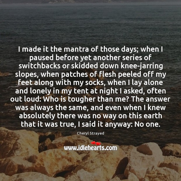 I made it the mantra of those days; when I paused before Image