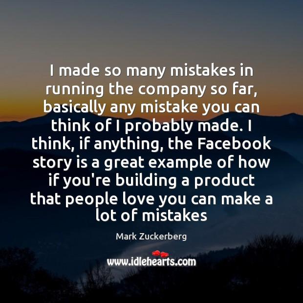 Image, I made so many mistakes in running the company so far, basically