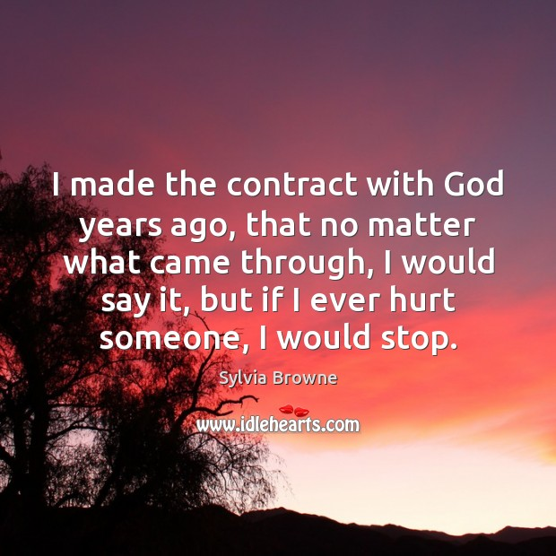 I made the contract with God years ago, that no matter what Image