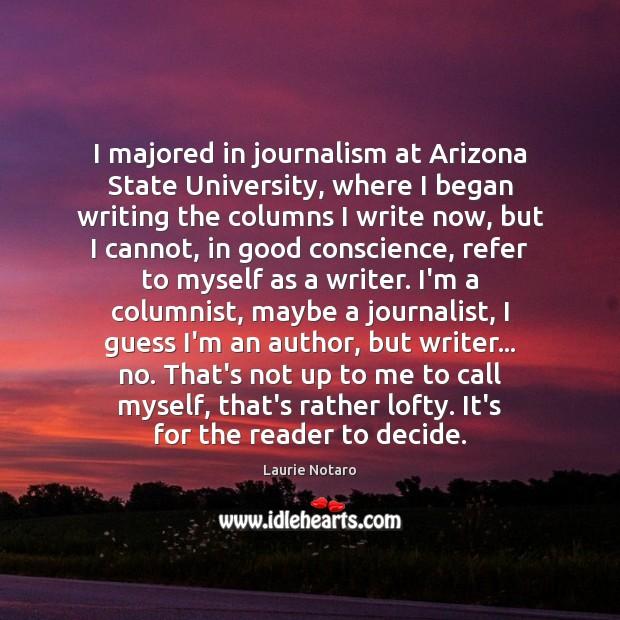 I majored in journalism at Arizona State University, where I began writing Image