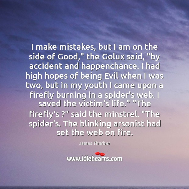 """Image, I make mistakes, but I am on the side of Good,"""" the"""