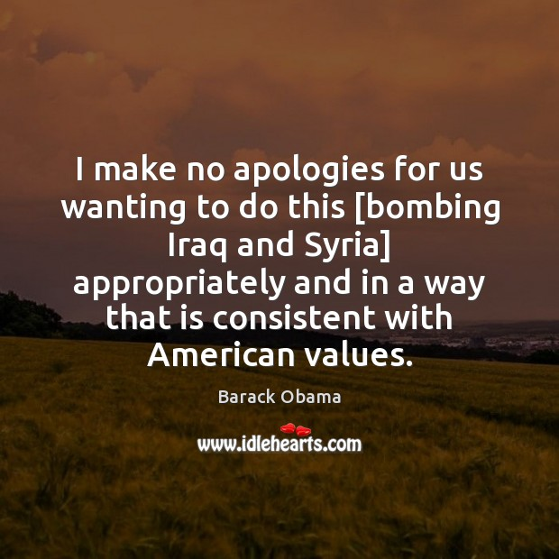 I make no apologies for us wanting to do this [bombing Iraq Image