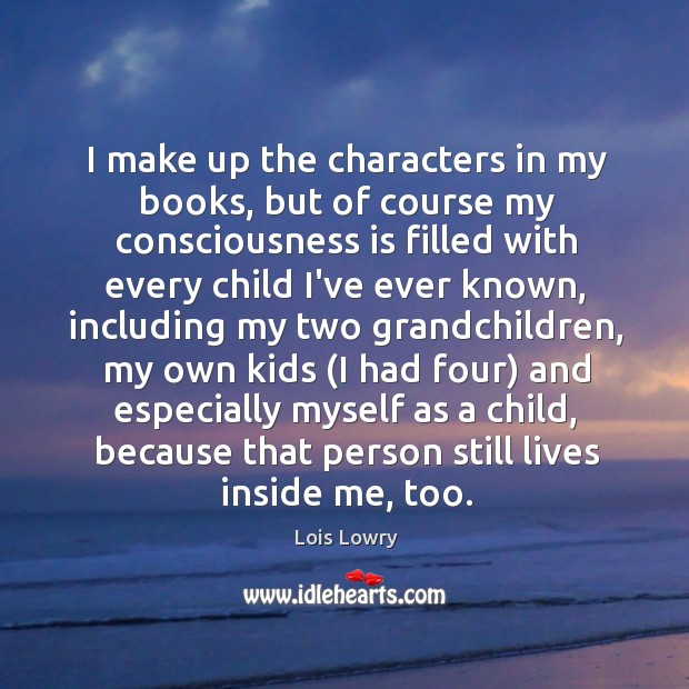 I make up the characters in my books, but of course my Image