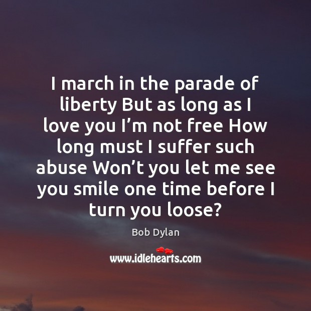 Image, I march in the parade of liberty But as long as I