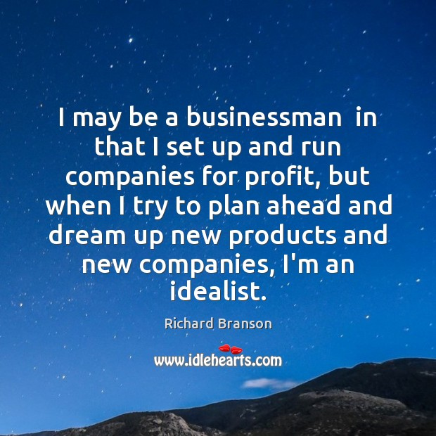 Image, I may be a businessman  in that I set up and run