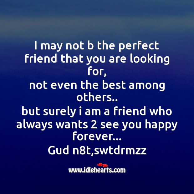 I may not b the perfect friend Good Night Messages Image