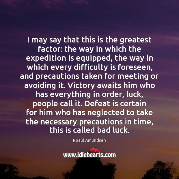 I may say that this is the greatest factor: the way in Defeat Quotes Image