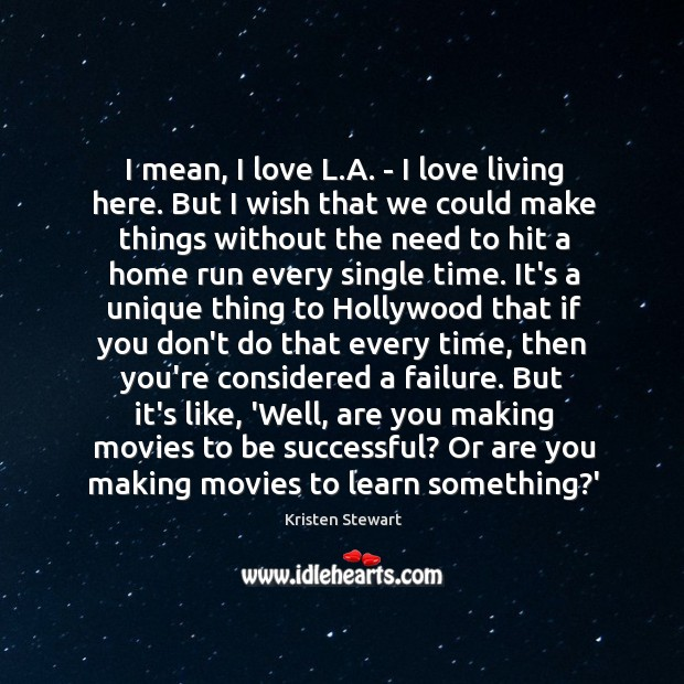 I mean, I love L.A. – I love living here. But Image