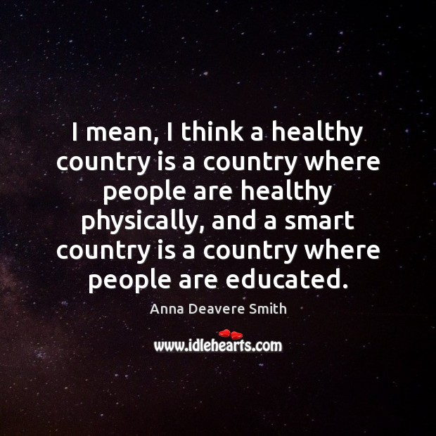 I mean, I think a healthy country is a country where people Image