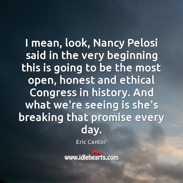 Image, I mean, look, Nancy Pelosi said in the very beginning this is