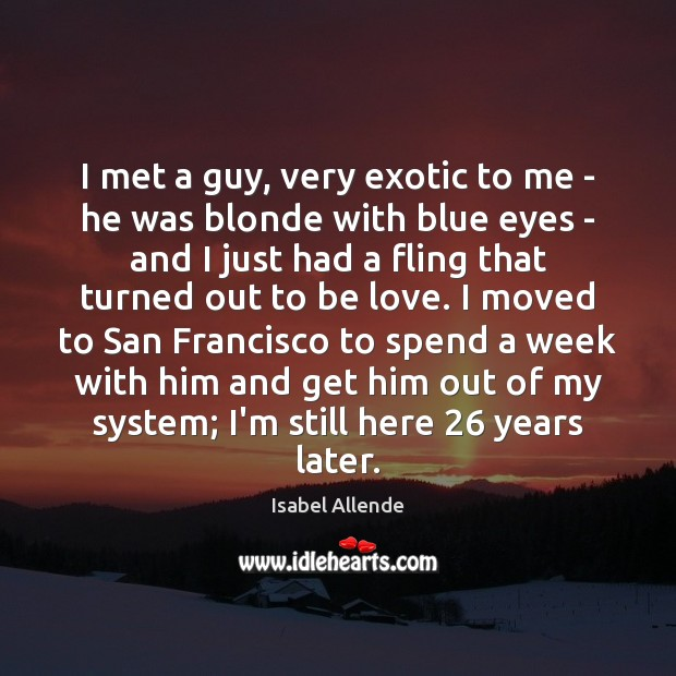 I met a guy, very exotic to me – he was blonde Image