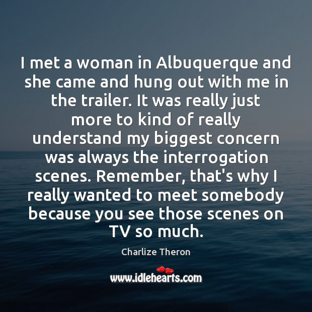 Image, I met a woman in Albuquerque and she came and hung out