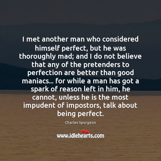 I met another man who considered himself perfect, but he was thoroughly Image