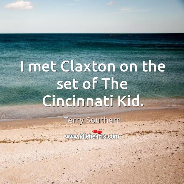 Image, I met Claxton on the set of The Cincinnati Kid.
