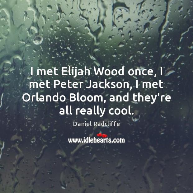 I met Elijah Wood once, I met Peter Jackson, I met Orlando Image