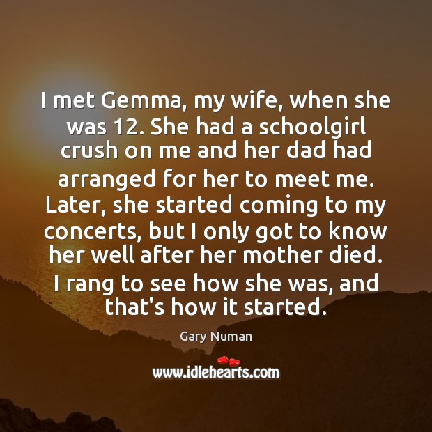 Image, I met Gemma, my wife, when she was 12. She had a schoolgirl