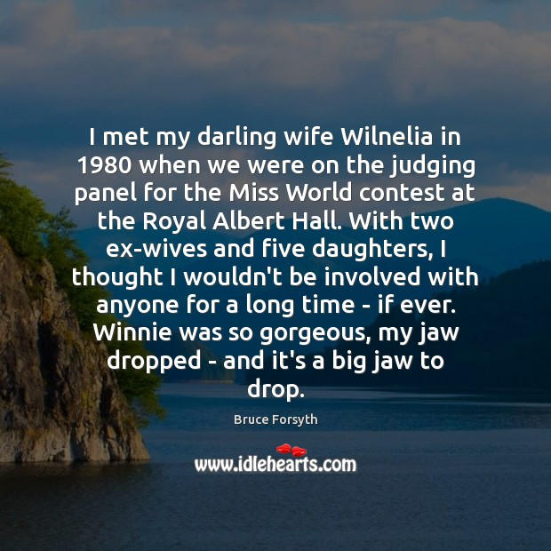 I met my darling wife Wilnelia in 1980 when we were on the Bruce Forsyth Picture Quote