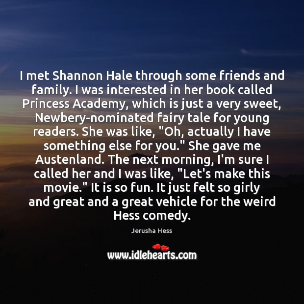 I met Shannon Hale through some friends and family. I was interested Image