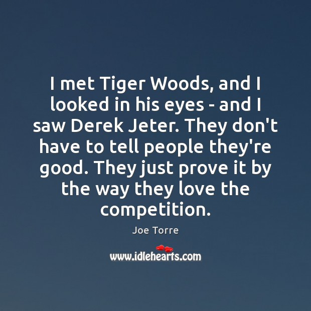 I met Tiger Woods, and I looked in his eyes – and Image