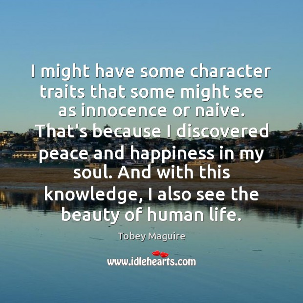 I might have some character traits that some might see as innocence Image