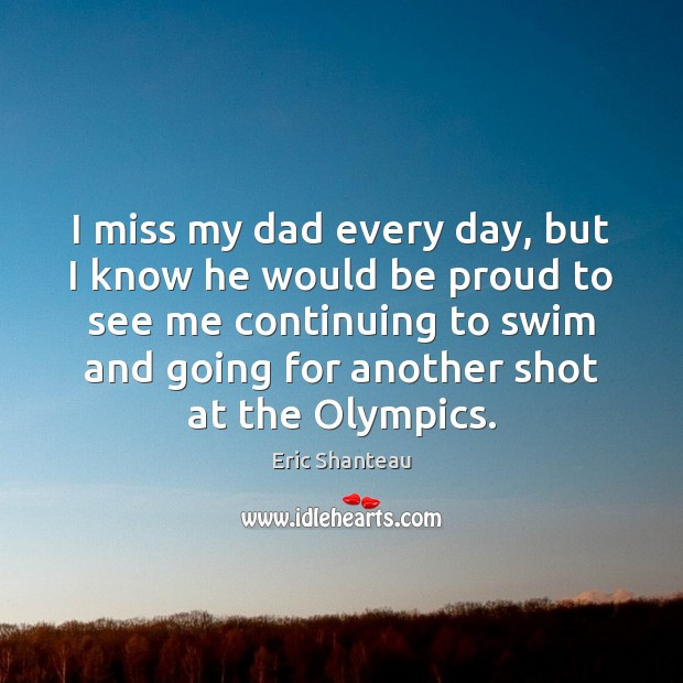 I miss my dad every day, but I know he would be Image
