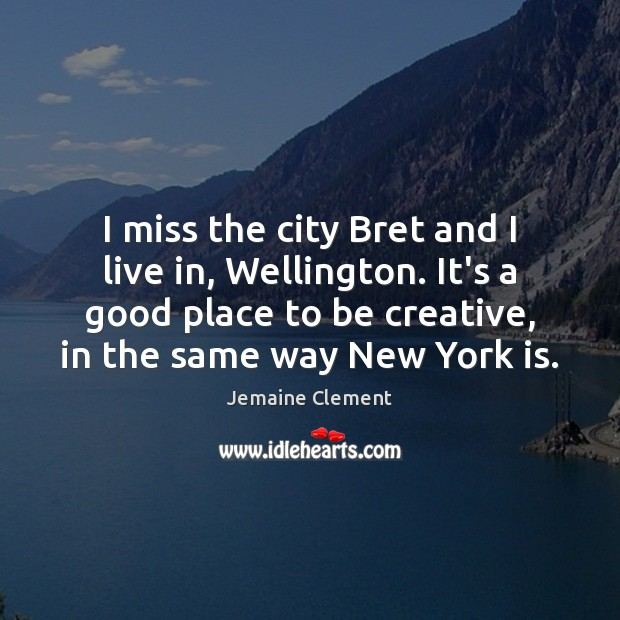 I miss the city Bret and I live in, Wellington. It's a Image