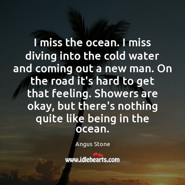 I miss the ocean. I miss diving into the cold water and Image