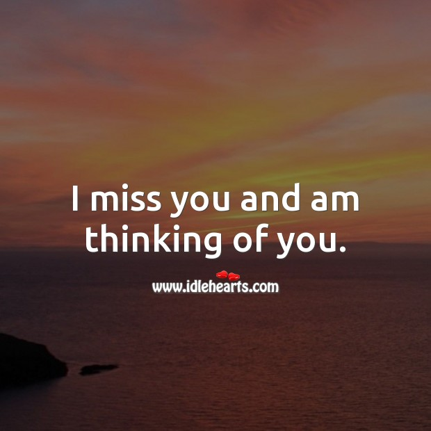 I miss you and am thinking of you. Thinking of You Messages Image
