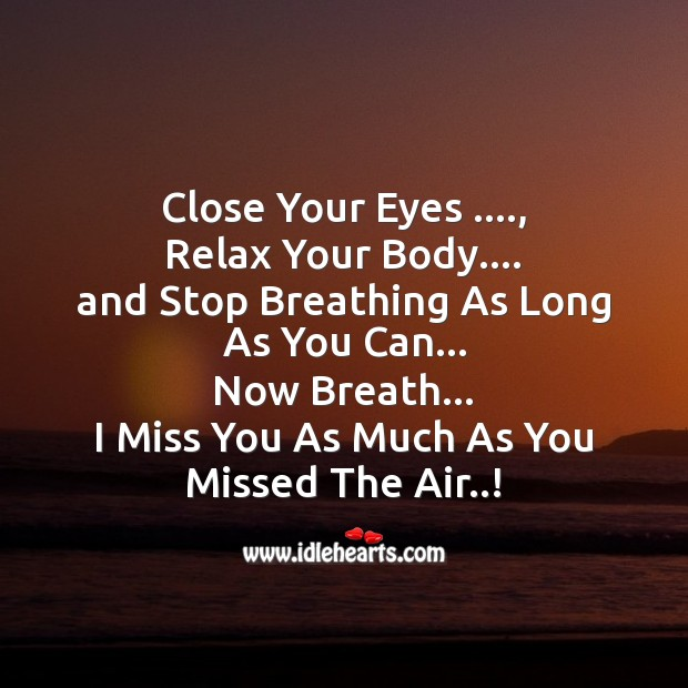 I miss you as much as you missed the air Image