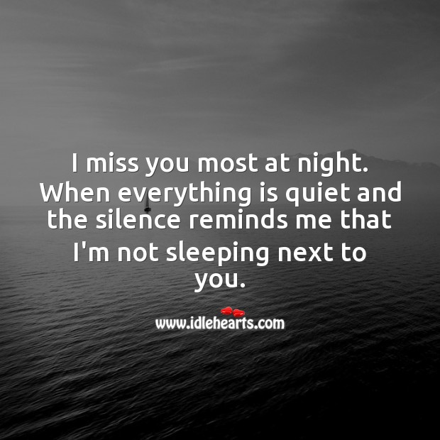 I miss you most at night. Image