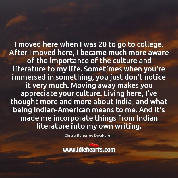 I moved here when I was 20 to go to college. After I Image