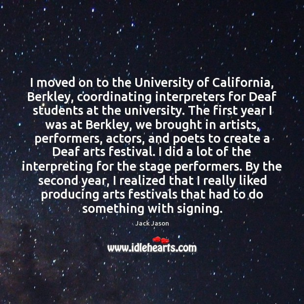 I moved on to the University of California, Berkley, coordinating interpreters for Image