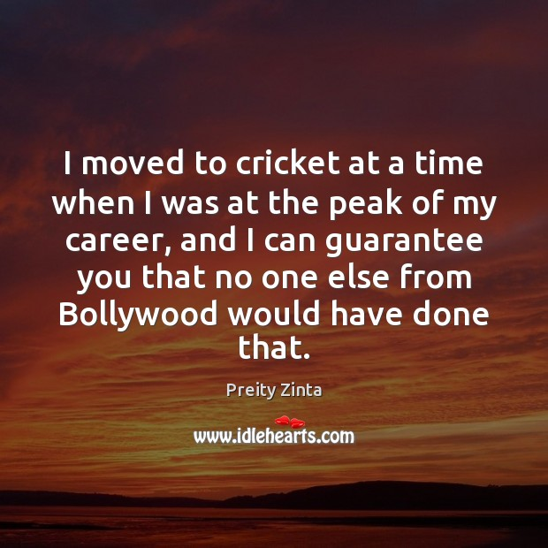 I moved to cricket at a time when I was at the Image