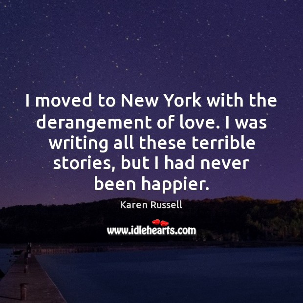 I moved to New York with the derangement of love. I was Image