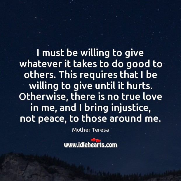 Image, I must be willing to give whatever it takes to do good