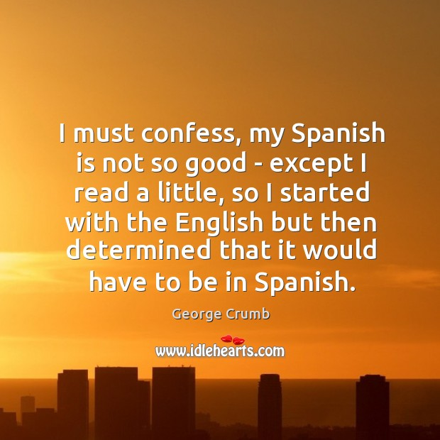 I must confess, my Spanish is not so good – except I Image