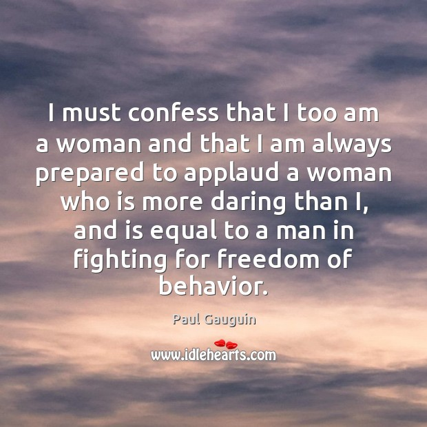 I must confess that I too am a woman and that I Image