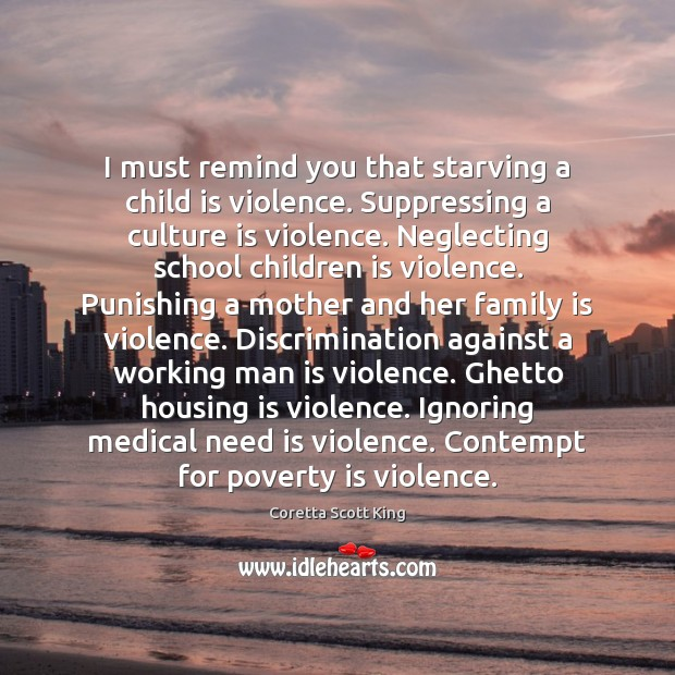 I must remind you that starving a child is violence. Suppressing a Image