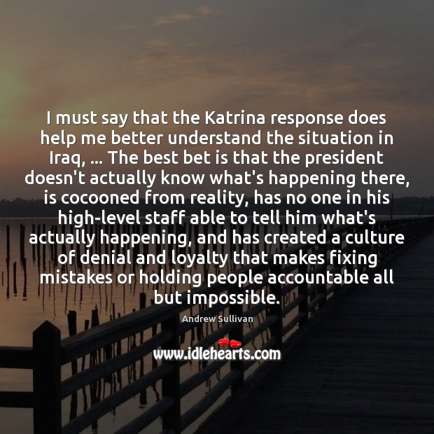 I must say that the Katrina response does help me better understand Image
