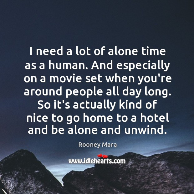 I need a lot of alone time as a human. And especially Image