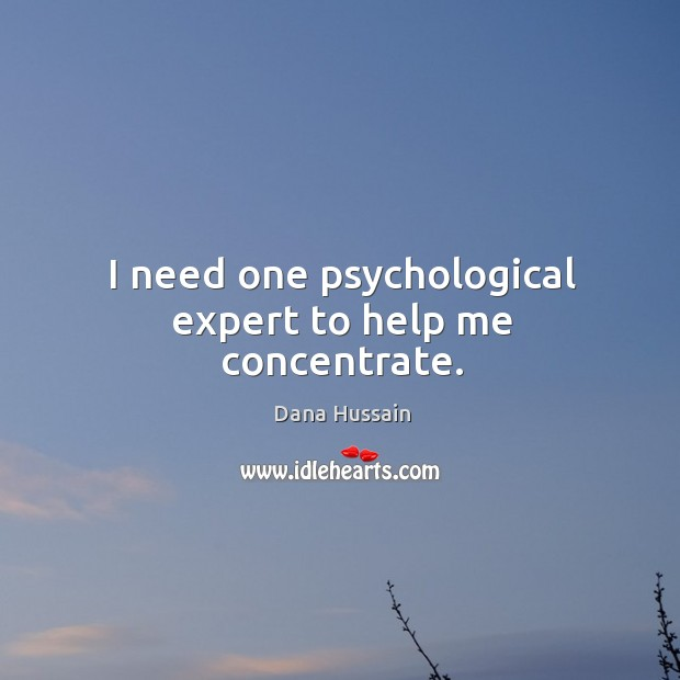 I need one psychological expert to help me concentrate. Image
