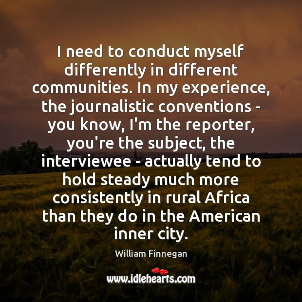 I need to conduct myself differently in different communities. In my experience, Image