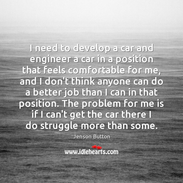I need to develop a car and engineer a car in a Jenson Button Picture Quote