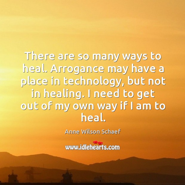 Image, I need to get out of my own way if I am to heal.