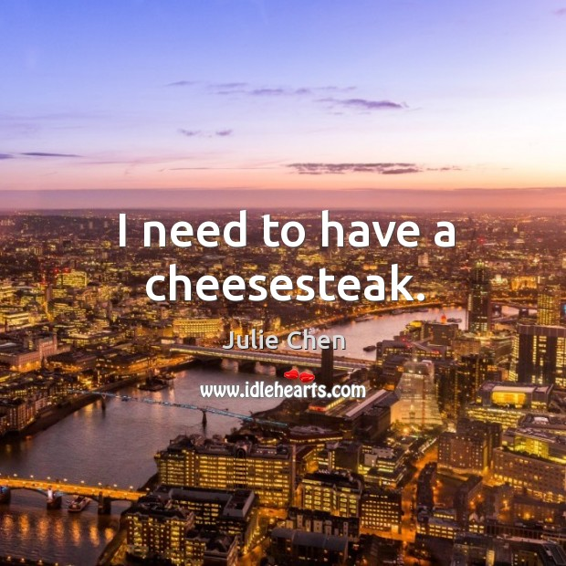 I need to have a cheesesteak. Image