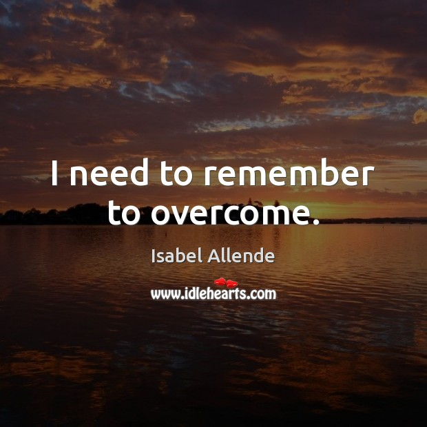 I need to remember to overcome. Image