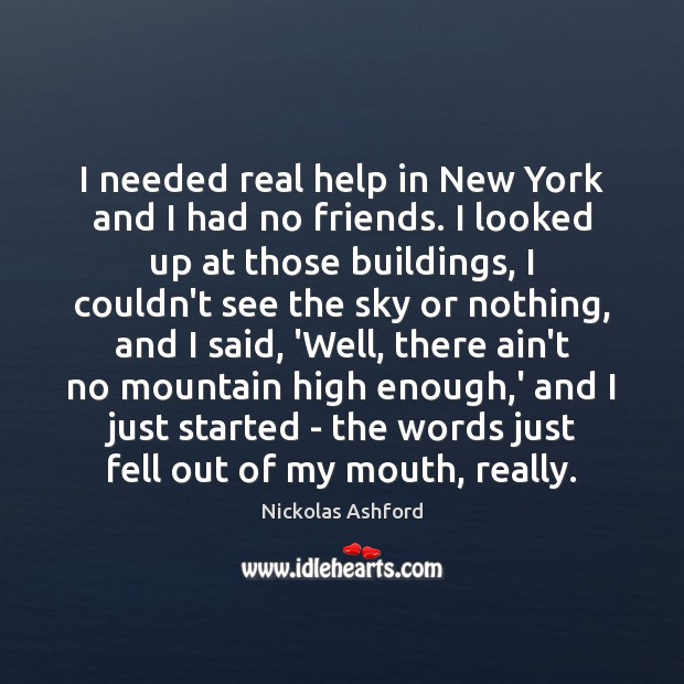 Image, I needed real help in New York and I had no friends.